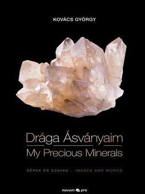 cover image of Drága Ásványaim--My Precious Minerals