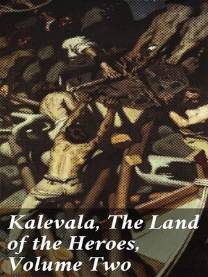 cover image of Kalevala, the Land of the Heroes, Volume Two