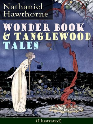 cover image of Wonder Book & Tanglewood Tales--Greatest Stories from Greek Mythology for Children (Illustrated)