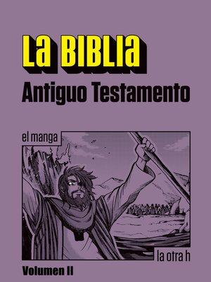 cover image of La Biblia. Antiguo Testamento. Volume II