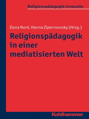 cover image of Religionspädagogik in einer mediatisierten Welt