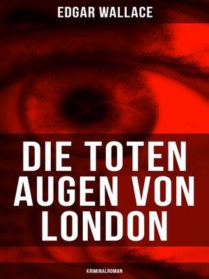 cover image of Die toten Augen von London (Kriminalroman)