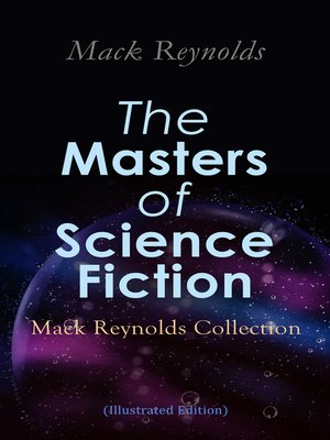 cover image of The Masters of Science Fiction--Mack Reynolds Collection (Illustrated Edition)