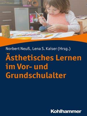 cover image of Ästhetisches Lernen im Vor- und Grundschulalter