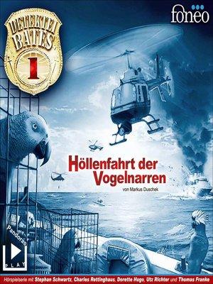 cover image of Detektei Bates 01 – Höllenfahrt der Vogelnarren
