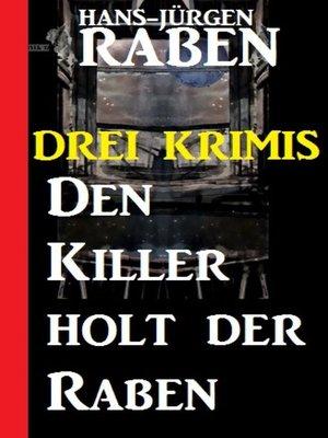 cover image of Den Killer holt der Raben