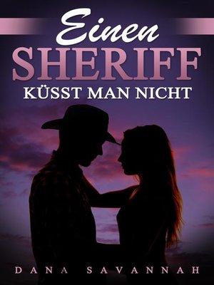 cover image of Einen Sheriff küsst man nicht