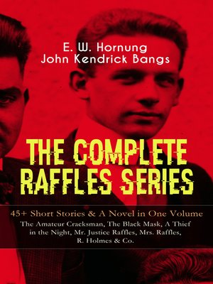cover image of The Complete Raffles Series – 45+ Short Stories & a Novel in One Volume