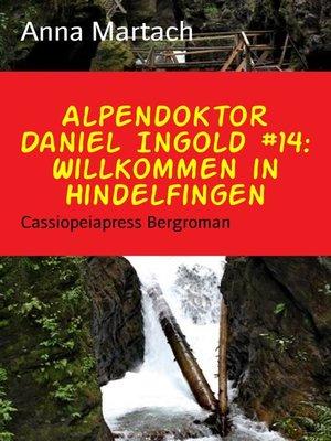 cover image of Alpendoktor Daniel Ingold #14