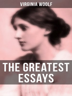 cover image of The Greatest Essays of Virginia Woolf