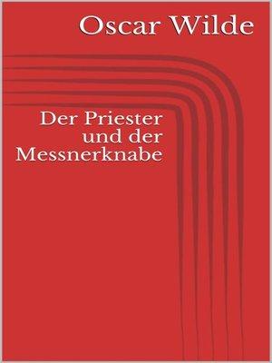 cover image of Der Priester und der Messnerknabe