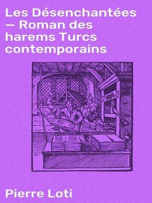 cover image of Les Désenchantées — Roman des harems Turcs contemporains