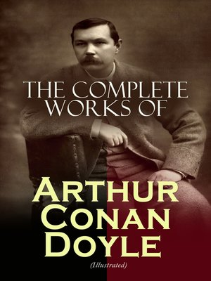 cover image of The Complete Works of Arthur Conan Doyle (Illustrated)