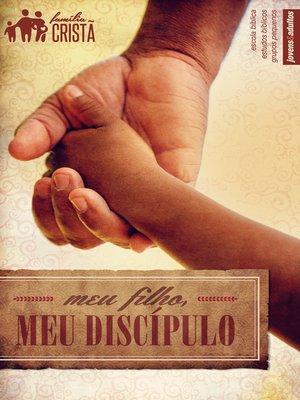 cover image of Meu Filho, Meu Discípulo