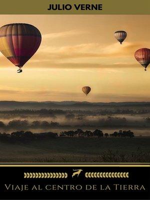 cover image of Viaje al centro de la Tierra (Golden Deer Classics)