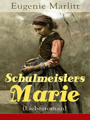 cover image of Schulmeisters Marie (Liebesroman)