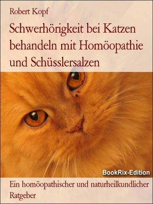 cover image of Schwerhörigkeit bei Katzen behandeln mit Homöopathie und Schüsslersalzen