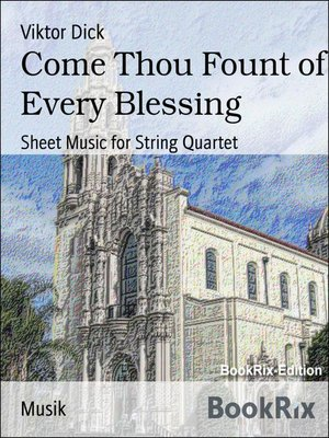 cover image of Come Thou Fount of Every Blessing