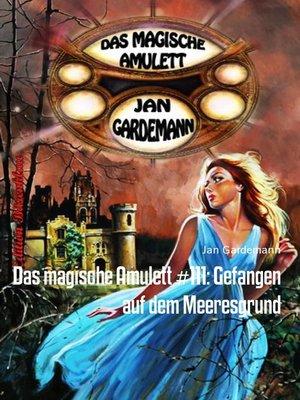 cover image of Das magische Amulett #111