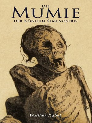 cover image of Die Mumie der Königin Semenostris
