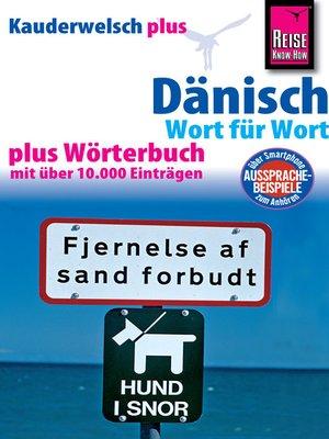 cover image of Reise Know-How Sprachführer Dänisch--Wort für Wort plus Wörterbuch