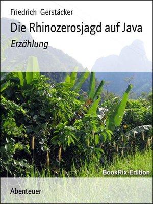 cover image of Die Rhinozerosjagd auf Java