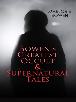 cover image of GOTHIC HORRORS--Bowen's Greatest Occult & Supernatural Tales
