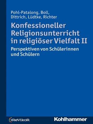 cover image of Konfessioneller Religionsunterricht in religiöser Vielfalt II