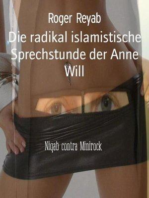 cover image of Die radikal islamistische Sprechstunde der Anne Will