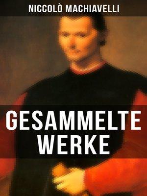 cover image of Gesammelte Werke von Niccolò Machiavelli