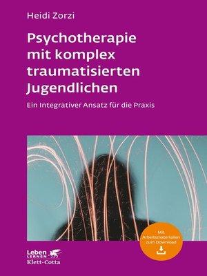 cover image of Psychotherapie mit komplex traumatisierten Jugendlichen