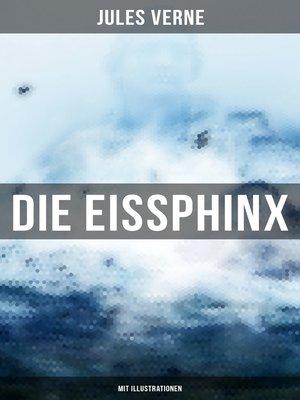 cover image of Die Eissphinx (Mit Illustrationen)