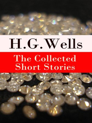 cover image of The Collected Short Stories of H. G. Wells