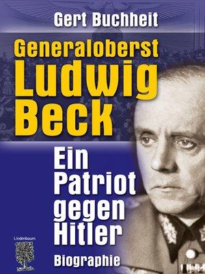 cover image of Generaloberst Ludwig Beck. Ein Patriot gegen Hitler.