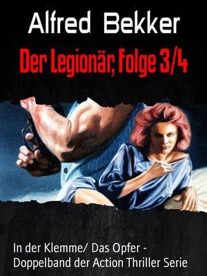 cover image of Der Legionär, Folge 3/4