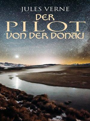 cover image of Der Pilot von der Donau