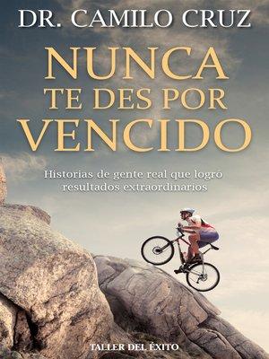 cover image of Nunca te des por vencido