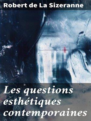 cover image of Les questions esthétiques contemporaines
