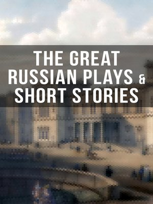 cover image of THE GREAT RUSSIAN PLAYS & SHORT STORIES