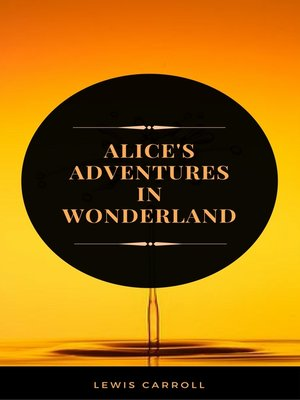 cover image of Alice's Adventures in Wonderland (ArcadianPress Edition)