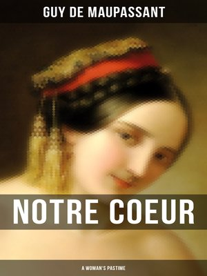 cover image of Notre Coeur (A Woman's Pastime)