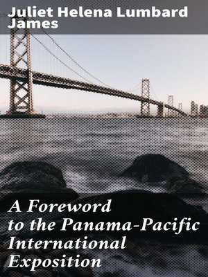 cover image of A Foreword to the Panama-Pacific International Exposition