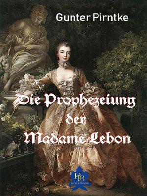 cover image of Die Prophezeiung der Madame Lebon