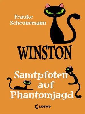 cover image of Winston (Band 7)--Samtpfoten auf Phantomjagd