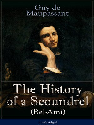 cover image of The History of a Scoundrel (Bel-Ami)--Unabridged