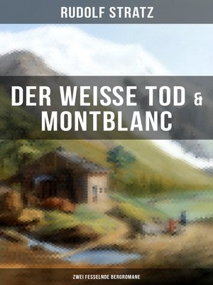 cover image of Der weiße Tod & Montblanc