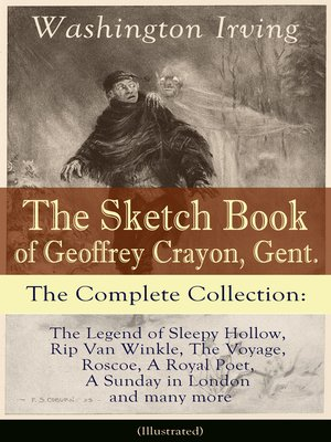 cover image of The Sketch Book of Geoffrey Crayon, Gent.--The Complete Collection (Illustrated)