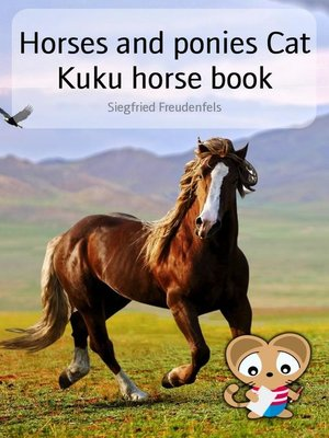 cover image of Horses and ponies Cat Kuku horse book