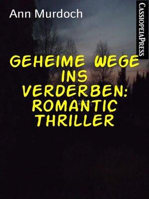 cover image of Geheime Wege ins Verderben