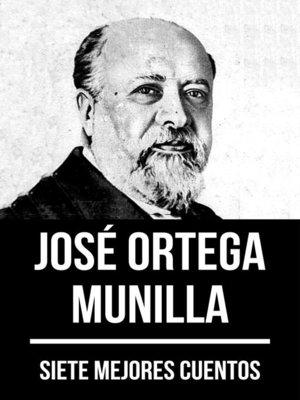 cover image of 7 mejores cuentos de José Ortega Munilla